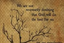 FAITH | Quotes and Inspiration. / Scriptures and wisdom for the journey.