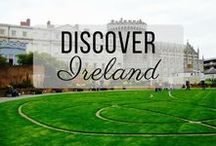 Discover Ireland / Discovering the best of Ireland travel with things to do, places to visit, and more!