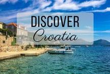 Discover Croatia / Discovering the best of Croatia travel with things to do, places to visit, and more!