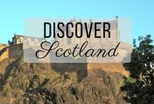 Discover Scotland / Discovering the best of Scotland travel with things to do, places to visit, and more!