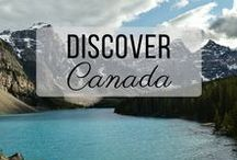 Discover Canada / Discovering the best of Canada travel with things to do, places to visit, and more!