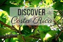 Discover Costa Rica / Discovering the best of Costa Rica travel with things to do, places to visit, and more!