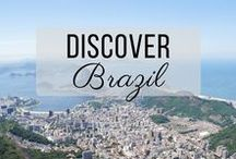 Discover Brazil / Discovering the best of Brazil travel with things to do, places to visit, and more!