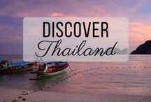 Discover Thailand / Discovering the best of Thailand travel with things to do, places to visit, and more!