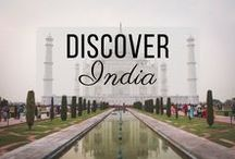 Discover India / Discovering the best of India travel with things to do, places to visit, and more!