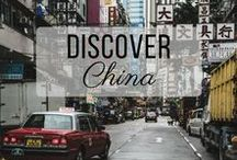 Discover China / Discovering the best of China travel with things to do, places to visit, and more!