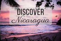 Discover Nicaragua / Discovering the best of Nicaragua travel with things to do, places to visit, and more!