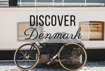 Discover Denmark / Discovering the best of Denmark travel with things to do, places to visit, and more!