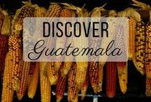 Discover Guatemala / Discovering the best of Guatemala travel with things to do, places to visit, and more!