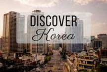 Discover Korea / Discovering the best of Korea travel with things to do, places to visit, and more!