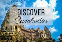 Discover Cambodia / Discovering the best of Cambodia travel with things to do, places to visit, and more!