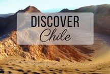 Discover Chile / Discovering the best of Chile travel with things to do, places to visit, and more!