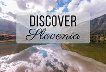 Discover Slovenia / Discovering the best of Slovenia travel with things to do, places to visit, and more!