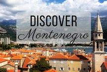 Discover Montenegro / Discovering the best of Montenegro travel with things to do, places to visit, and more!