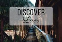 Discover Laos / Discovering the best of Laos travel with things to do, places to visit, and more!