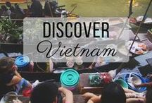 Discover Vietnam / Discovering the best of Vietnam travel with things to do, places to visit, and more!