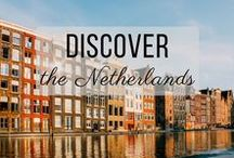 Discover the Netherlands / Discovering the best of the Netherlands travel with things to do, places to visit, and more!