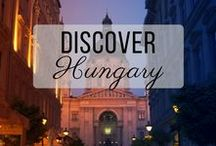 Discover Hungary / Discovering the best of Hungary travel with things to do, places to visit, and more!