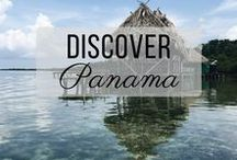 Discover Panama / Discovering the best of Panama travel with things to do, places to visit, and more!