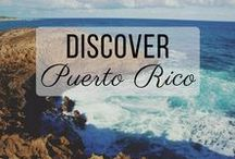Discover Puerto Rico / Discovering the best of Puerto Rico travel with things to do, places to visit, and more!