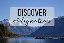 Discover Argentina / Discovering the best of Argentina travel with things to do, places to visit, and more!