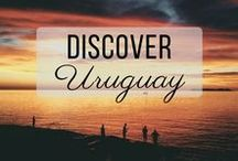Discover Uruguay / Discovering the best of Uruguay travel with things to do, places to visit, and more!