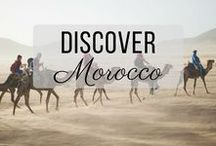 Discover Morocco / Discovering the best of Morocco travel with things to do, places to visit, and more!