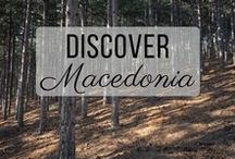 Discover Macedonia / Discovering the best of Macedonia travel with things to do, places to visit, and more!