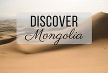 Discover Mongolia / Discovering the best of Mongolia travel with things to do, places to visit, and more!