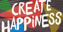 Create Happiness™ / Create happiness™ daily. Do something kind for someone, anyone without expecting anything in return.
