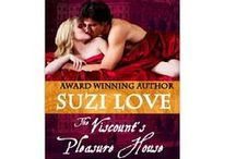Books - The Viscount's Pleasure House / Book 1 in Suzi Love's Irresistible Aristocrats Series and is an historical erotic romance set in the seedier side of the Ton in London.  / by Suzi Love