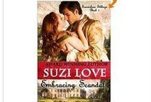 Books - Embracing Scandal / Book 1 in Suzi Love's Scandalous Siblings Series about five scientifically gifted siblings who invest in steam engines and railway expansions in London in the late Regency to very early Victorian years.  / by Suzi Love