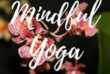 Mindful Yoga / Yoga and Mindfulness.  Respectful Living. ARespectfulLife.com Blog.