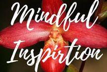 Mindful Inspiration / Inspiration.  Mindfulness.  Respectful Living.  ARepectfulLife.com Blog.