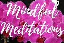 Mindful Meditations / Mindfulness. Respectful Living.  ARepectfulLife.com