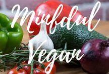 Mindful Vegan / Vegan Information and Recipes. Respectful Living. ARespectfulLife.com Blog.