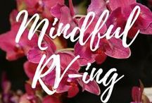 Mindful RV-ing / RV travel in the US.  Camping.  Outdoors.  Mindfulness.  Respectful Living.  ARepectfulLife.com Blog.