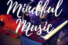 Mindful Music / Mindful Music.  Mindfulness.  Respectful Living.  ARepectfulLife.com Blog.