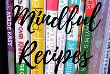 Mindful Recipes / Mindful Recipes.  Organic.  Mindfulness.  Respectful Living.  ARepectfulLife.com Blog.