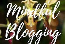 Mindful Blogging / Respectful Living.  ARepectfulLife.com - Mindfulness. My personal Blog.
