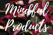 Mindful Products / Mindful Products.  Healthy.  Vegan. Environmentally Friendly.  Mindfulness.  Respectful Living.  ARepectfulLife.com Blog.
