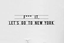 New York, New York. / The Big Apple.