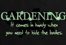 Garden signs, funnies and garden quotes / Inspirational quotes, funny signs and other words of wisdom for the gardener in all of us!
