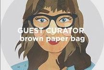 Guest Curator: Brown Paper Bag / Sara Barnes is the creator of the blog Brown Paper Bag, a visual playground that features illustration, embroidery, art objects and much, much more.  She believes the best cre­ative think­ing hap­pens out­side of the gallery set­ting, and we couldn't agree more.