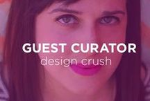 Guest Curator: Design Crush / Kelly Beall is the voice and style behind Design Crush, an art and design blog that shows off everything Kelly (a graphic designer and creative consultant) is inspired (and distracted!) by.