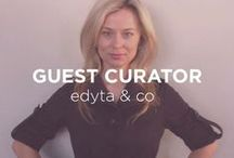 Guest Curator: Edyta & Co. / Edyta is the creator of Edyta & Co, a design firm with a primary objective of creating meaningful interior environments that are clean line, chic and fresh.