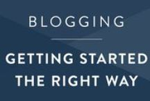 Blogging • Getting Started / How to start a blog the right way.