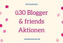 ü30 Blogger & friends Aktionen / Hier findet ihr monatliche Aktionen der ü30 Blogger zu aktuellen Trend Themen aus den Bereichen Fashion, Beauty und Lifestyle.