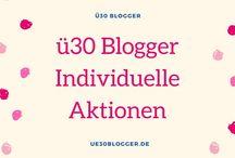 ü30 Blogger individuelle Bloggeraktionen / Unsere Blogger rufen immer wieder auf zu kreativen Blogparaden, LinkUps und Bloggeraktionen.