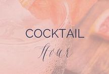 Cocktail Hour / Drinks